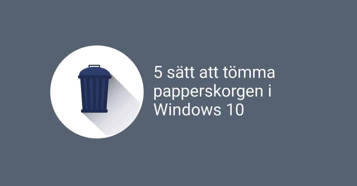 5 sätt att tömma papperskorgen i windows 10